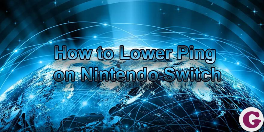 how to lower the ping on a nintendo switch