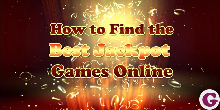 How to Find the Best Jackpot Games Online