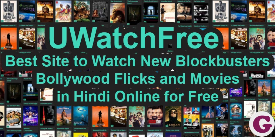 UWatchFree – Best Site to Watch New Blockbusters, Bollywood Flicks and Movies in Hindi Online for Free